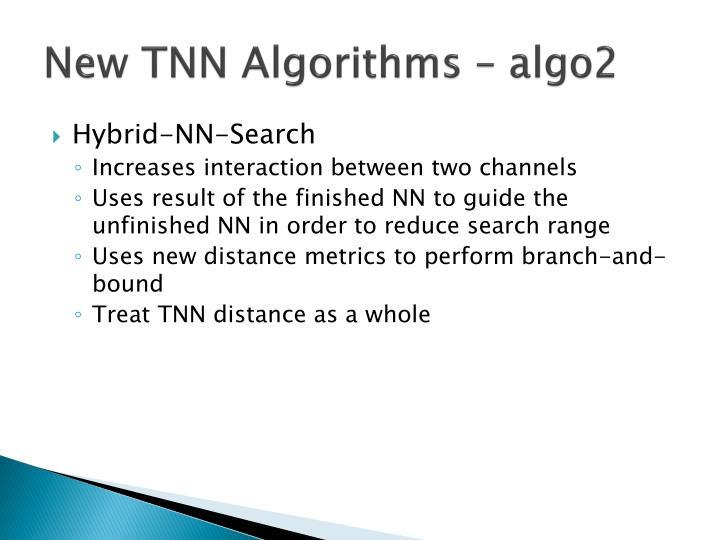 New TNN Algorithms – algo2