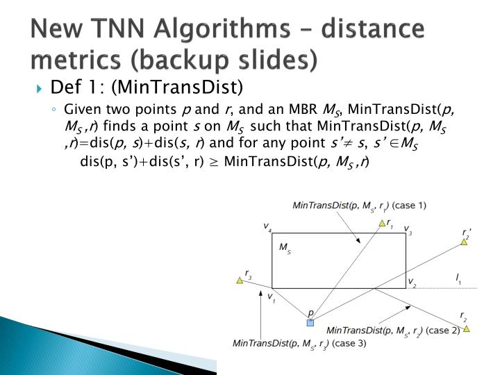 New TNN Algorithms – distance metrics (backup slides)