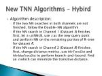 new tnn algorithms hybird