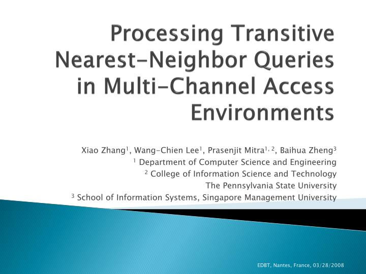 Processing transitive nearest neighbor queries in multi channel access environments