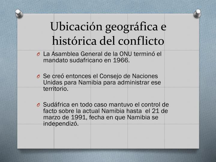 Ubicación geográfica e histórica del conflicto