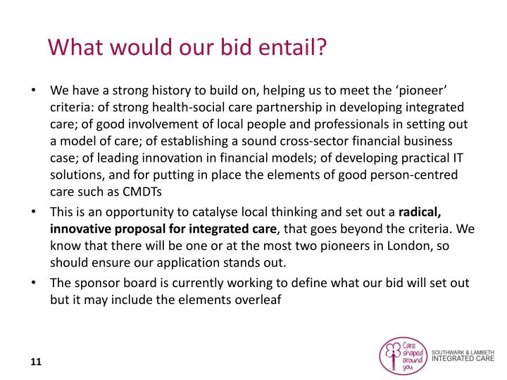 What would our bid entail?