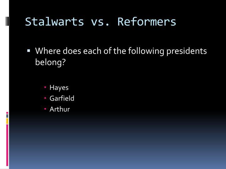 Stalwarts vs. Reformers