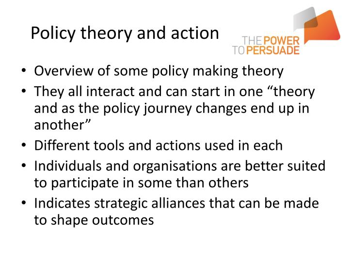 Policy theory and action