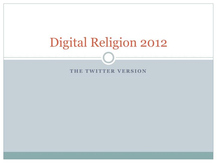 Digital religion 2012