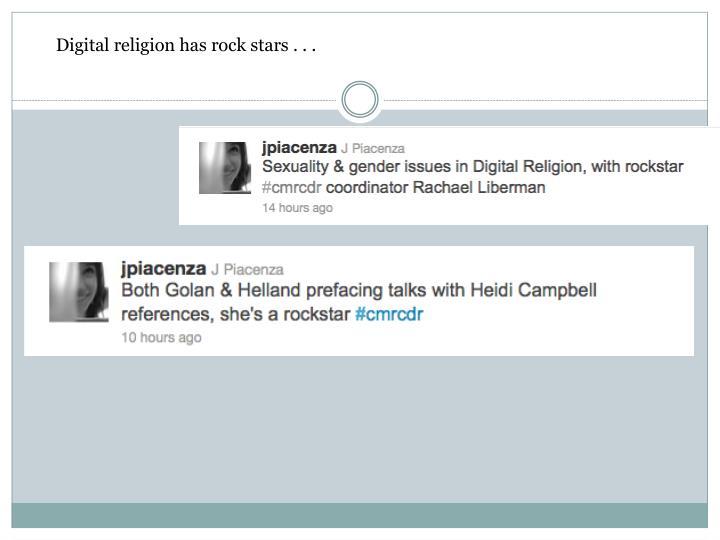 Digital religion has rock stars . . .