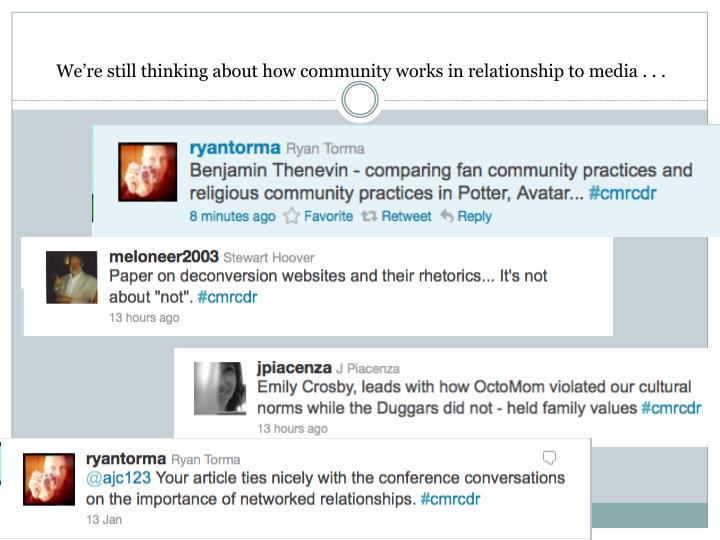 We're still thinking about how community works in relationship to media . . .