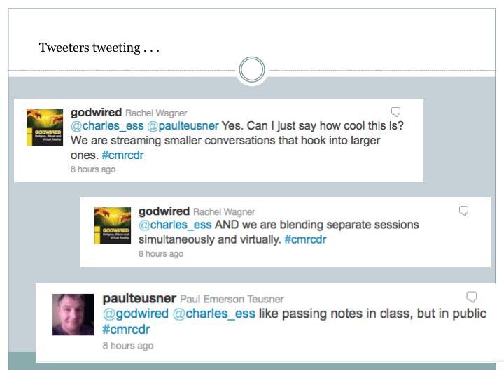 Tweeters tweeting . . .