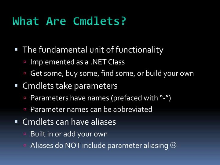 What Are Cmdlets?