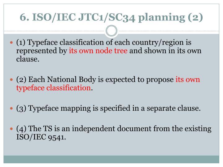 6. ISO/IEC JTC1/SC34 planning (2)