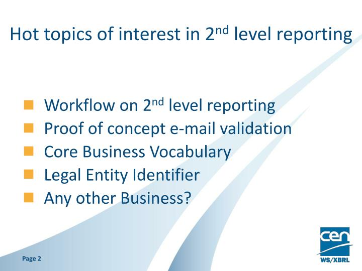 Hot topics of interest in 2 nd level reporting