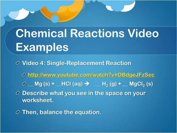 Chemical Reactions Video Examples