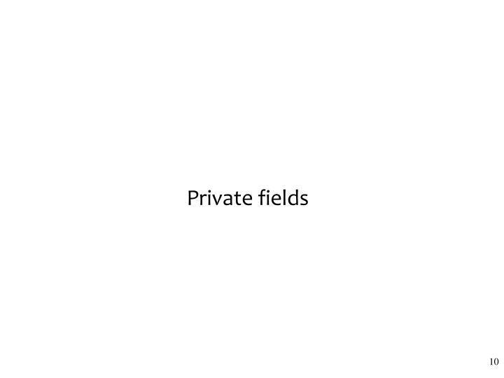 Private fields