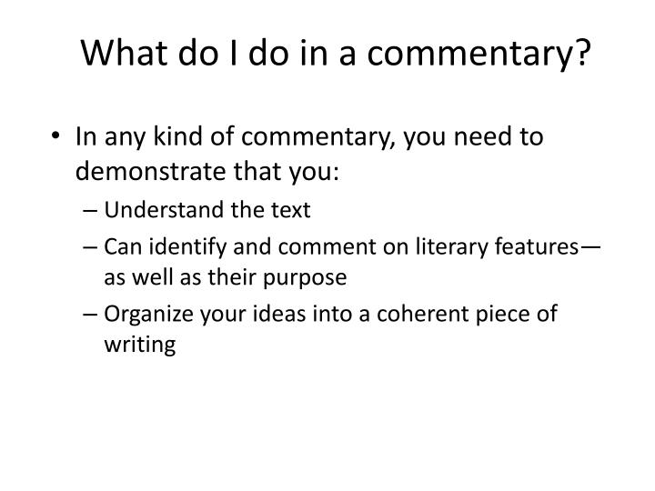 What do I do in a commentary?