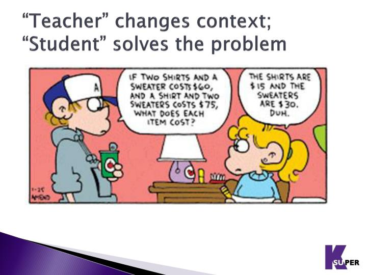 """Teacher"" changes context;"