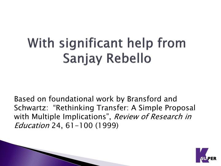 With significant help from Sanjay Rebello