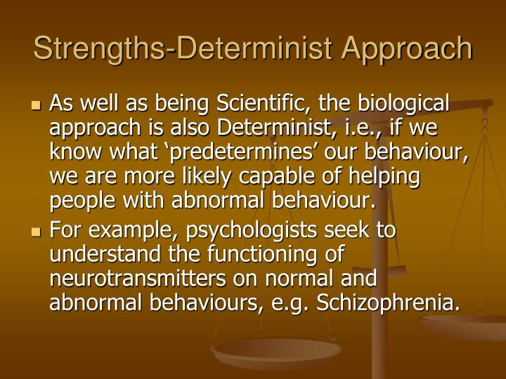 Strengths-Determinist Approach