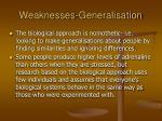 weaknesses generalisation