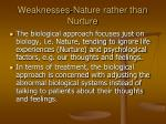weaknesses nature rather than nurture