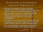weaknesses of the biological approach reductionism