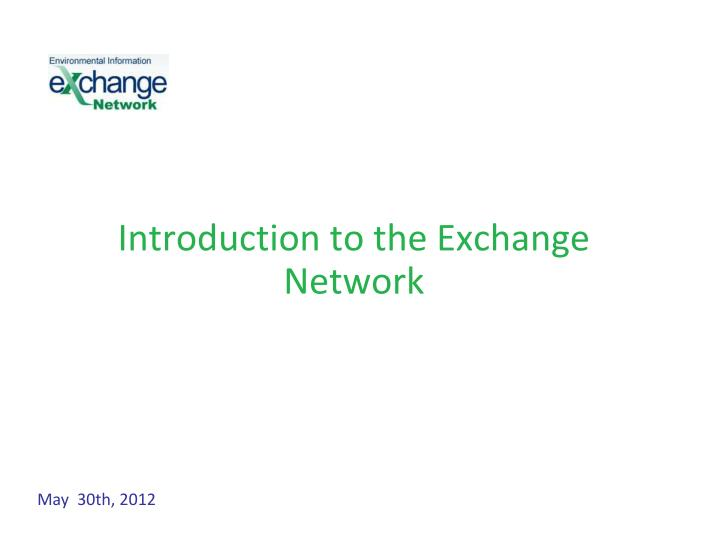 Introduction to the exchange network