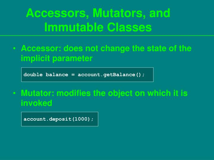 Accessors mutators and immutable classes
