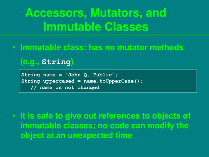 Accessors, Mutators, and Immutable Classes