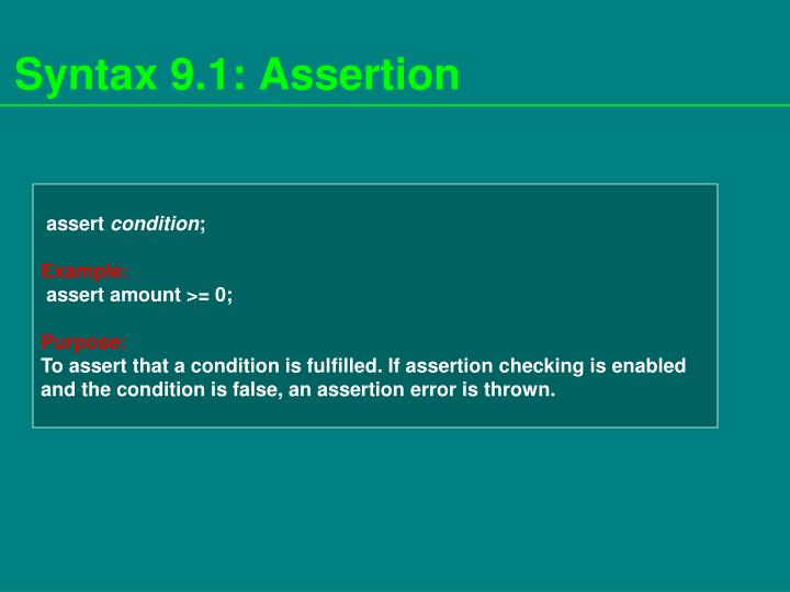 Syntax 9.1: Assertion