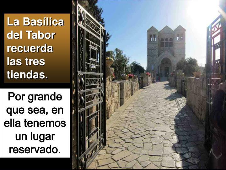 La Basílica del Tabor recuerda las tres tiendas.