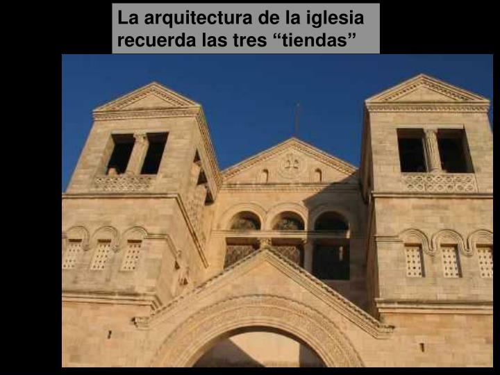 La arquitectura de la iglesia recuerda las
