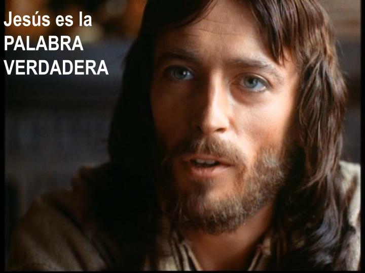 Jesús es la PALABRA VERDADERA