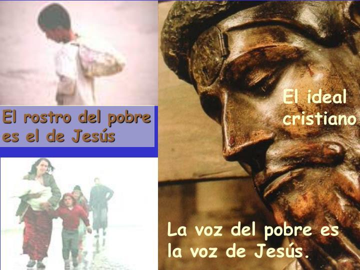 El rostro del pobre es el de Jesús