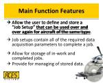 main function features
