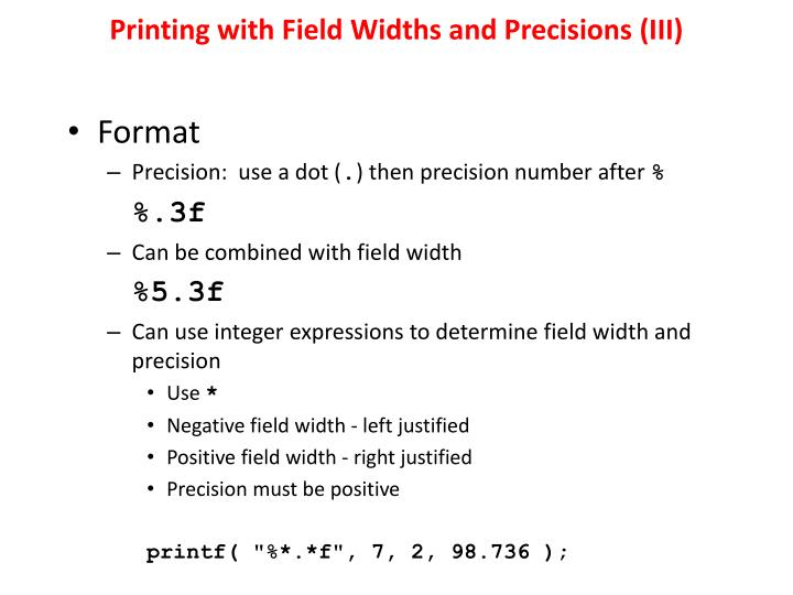 Printing with Field Widths and Precisions (III)