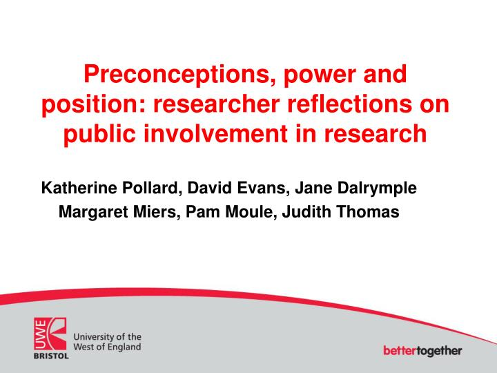 Preconceptions power and position researcher reflections on public involvement in research