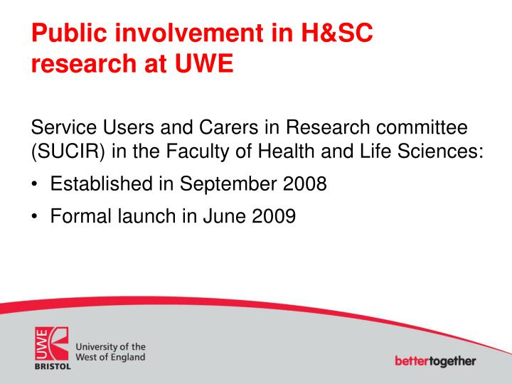 Public involvement in H&SC research at UWE