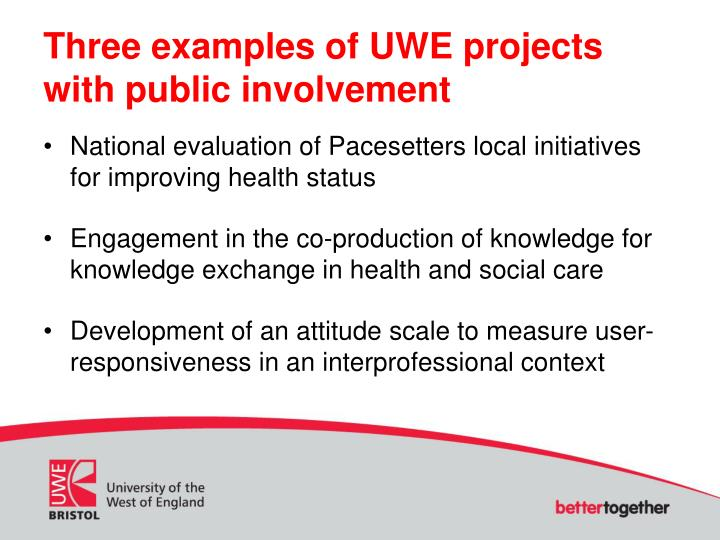 Three examples of UWE projects with public involvement