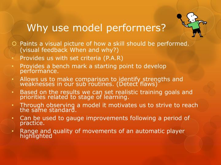 Why use model performers?