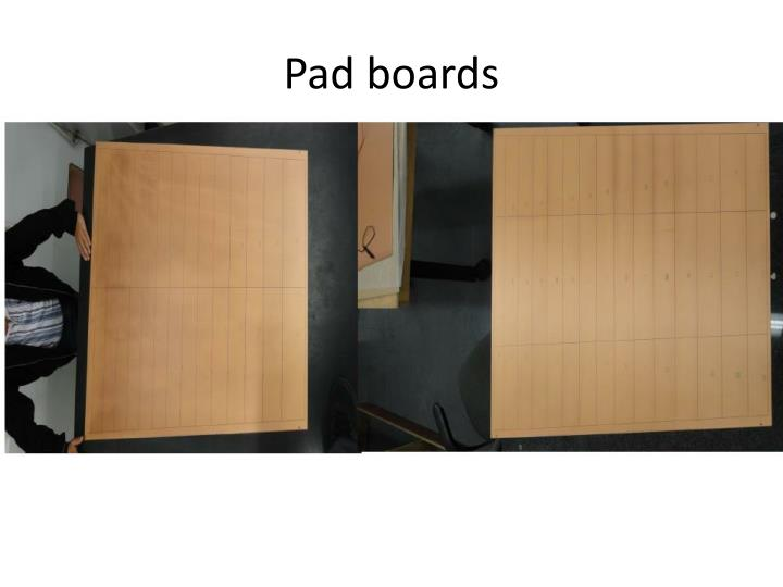 Pad boards