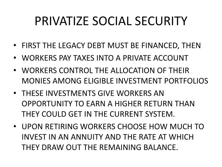 PRIVATIZE SOCIAL SECURITY