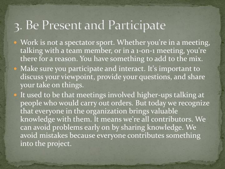 3. Be Present and Participate