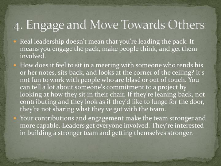 4. Engage and Move Towards Others
