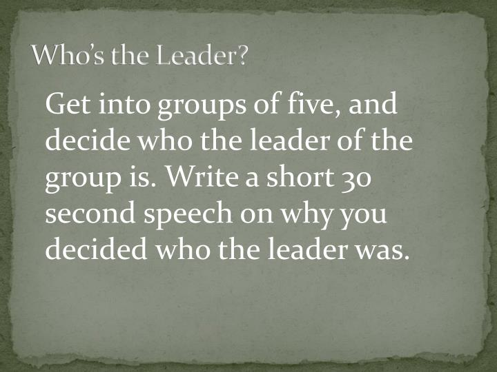 Who's the Leader?