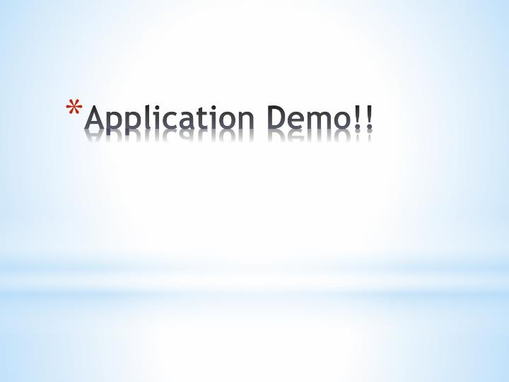 Application Demo!!