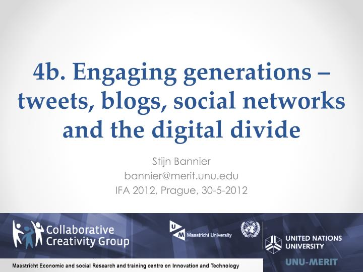 4b engaging generations tweets blogs social networks and the digital divide