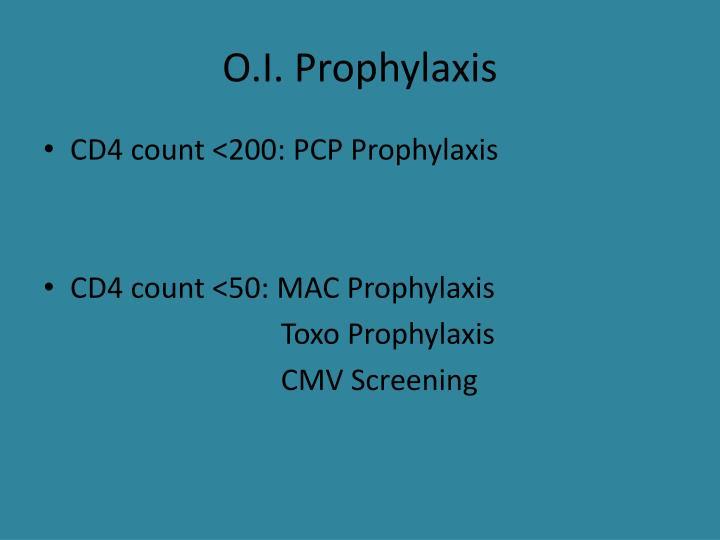 O.I. Prophylaxis