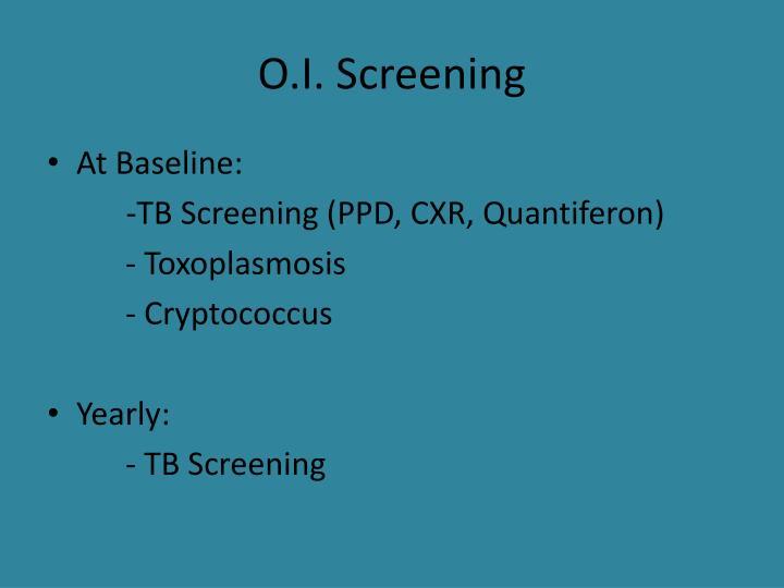 O.I. Screening