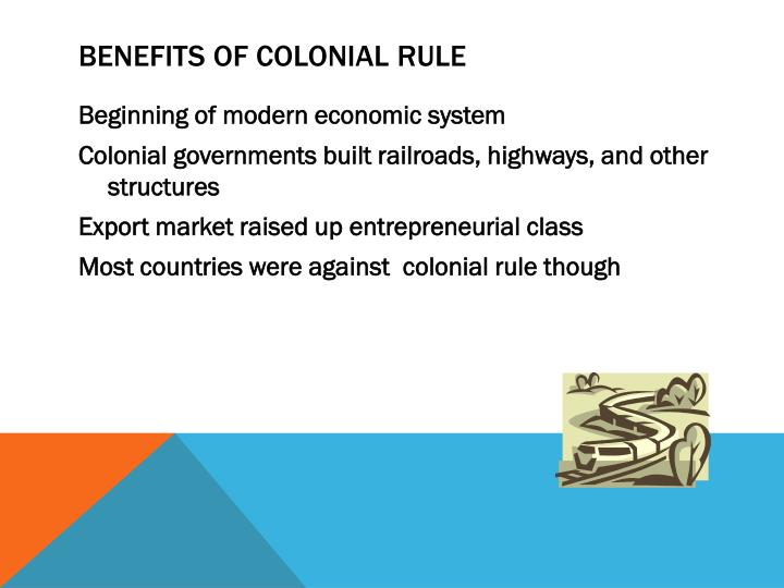 Benefits of Colonial Rule