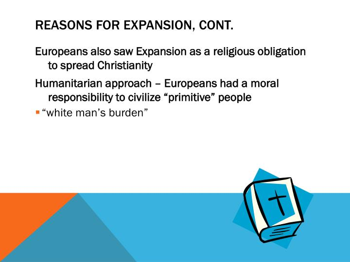 Reasons for Expansion, cont.
