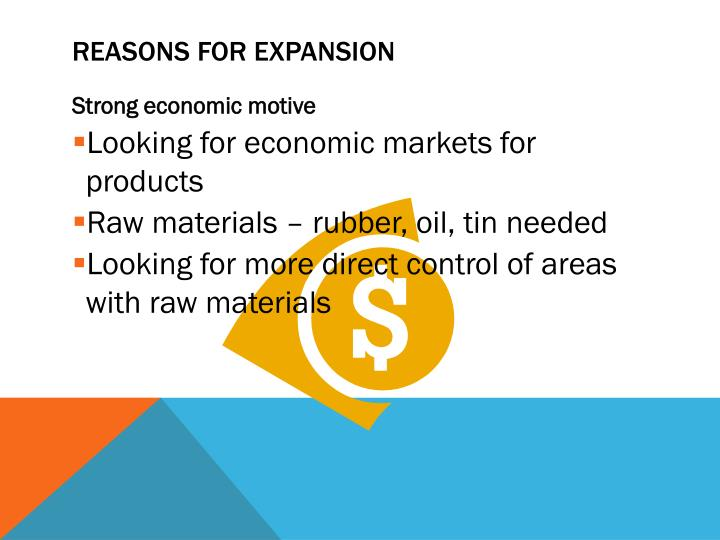 Reasons for Expansion